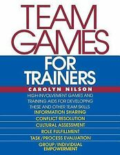 McGraw-Hill Training: Team Games for Trainers by Carolyn Nilson (1993,...