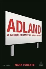 Adland : A Global History of Advertising by Mark Tungate (2013, Paperback)