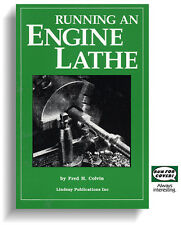 Running an Engine Lathe: Beginner's Guide (Lindsay how to book)