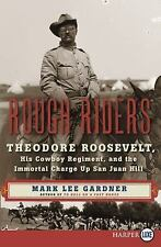 Rough Riders: Theodore Roosevelt, His Cowboy Regiment, and the Immortal Charge U