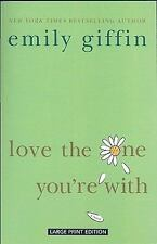 Love the One You're With by Emily Giffin (2009, Paperback, Large Type)