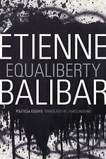 Equaliberty : Political Essays by Étienne Balibar (2014, Paperback)