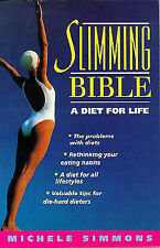 Slimming Bible: A Diet for Life by Michele Simmons (Paperback, 1998)