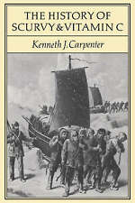 The History of Scurvy and Vitamin C, Carpenter, Kenneth J., Very Good condition,