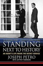 Standing Next to History : An Agent's Life Inside the Secret Service by...