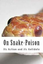 On Snake-Poison : Its Action and Its Antidote by A. Mueller (2013, Paperback)
