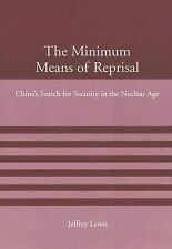 The Minimum Means of Reprisal: China's Search for Security in the Nuclear Age A