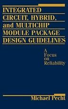 Integrated Circuit, Hybrid, and Multichip Module Package Design Guidelines :...
