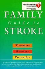 American Heart Association Family Guide to Strokes: Treatment, Recovery, Prevent