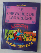 Le chevalier de Lagardere  illustre en bandes dessinees