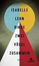 Binde zwei Vögel zusammen von Isabelle Lehn (2016, Gebundene Ausgabe) neuw.