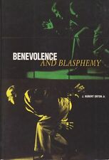 J. ROBERT ORTON, JR Benevolence and Blasphemy - The Memoirs of a Contemporary Ar