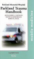 The Parkland Trauma Handbook: Mobile Medicine Series, 3e, Thal MD  FACS, Erwin,