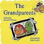 The Grandparents - an Illustrated Childrens Story about Dinosaurs by Bernard...