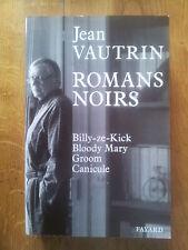 JEAN VAUTRIN intégrale Romans Noirs 4 romans 848 pages 1991 TBE