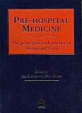 Pre-Hospital Medicine: The Principles and Practice of Immediate Care
