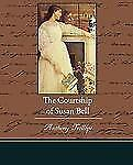 The Courtship of Susan Bell by Anthony Trollope (2009, Paperback)