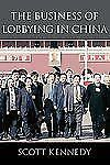 The Business of Lobbying in China, Kennedy, Scott, Good Book