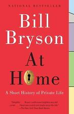 At Home: A Short History of Private Life by Bryson, Bill
