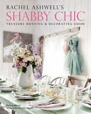 Rachel Ashwell's Shabby Chic Treasure Hunting and Decorating Guide, Ashwell, Rac