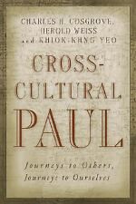 Cross-Cultural Paul: Journeys to Others, Journeys to Ourselves, Yeo, K. K., Weis