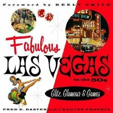 Fabulous Las Vegas in the 50s: Glitz, Glamour & Games by Fred E. Basten, Charle