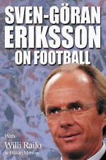 Sven-Goran Eriksson on Football, Sven-Goran Eriksson, Willi Railo,  NEW HB    F6