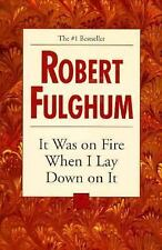 Buy 2 Get 1 Free! ~ ROBERT FULGHUM ~ It Was on Fire When I Lay Down on It ~ PB