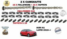 FOR AUDI A1 1.6 TDI 2010-  NEW 2 X CAMSHAFT SET + 16 LIFTERS + 16 TAPPETS KIT