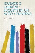 !Duende o Ladrón! : Juguete en un Acto y en Verso... (2013, Paperback)