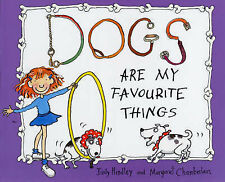Dogs are My Favourite Things (A Red Fox book), Judy Hindley, Margaret Chamberlai