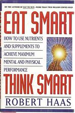 Eat Smart, Think Smart : How to Use Nutrients and Supplements to Achieve New