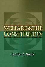 New Forum Bks.: Welfare and the Constitution by Sotirios A. Barber (2005,...