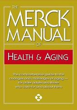 The Merck Manual of Health and Aging : The Comprehensive Guide to the Changes...