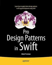 Pro Design Patterns in Swift by Adam Freeman (2015, Book, Other, New Edition)