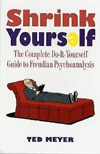 Shrink Yourself: Complete Do It Yourself Book of Freudian Psychoanalysis Meyer
