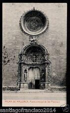 1539.-PALMA DE MALLORCA -Puerta principal de San Francisco