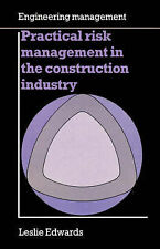 Practical Risk Management in the Construction Industry by Leslie Edwards...