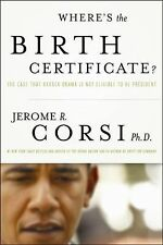 Where's the Birth Certificate? : The Case That Barack Obama Is Not Eligible...