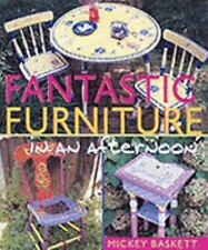 Fantastic Furniture in an Afternoon by Mickey Baskett (2001, Hardcover)