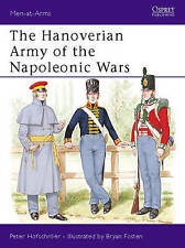 Men at Arms No. 206 - the Hanoverian Army of the Napoleonic Wars Hofschroer, Pet