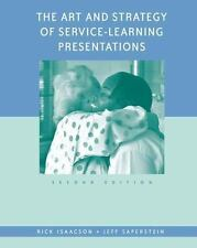 The Art and Strategy of Service-Learning Presentations, Saperstein, Jeff, Isaacs