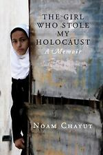 The Girl Who Stole My Holocaust : A Memoir by Noam Chayut (2013, Hardcover)