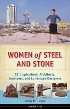 Women of Steel and Stone: 22 Inspirational Architects, Engineers, and Landscape
