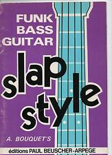 Funk Bass Guitar Slap Style - A. BOUQUET'S - Paul Beuscher - NEUF