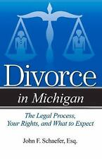 Divorce In: Divorce in Michigan : The Legal Process, Your Rights, and What to...