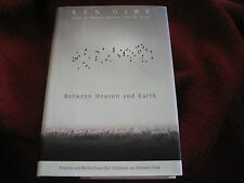 Between Heaven and Earth Prayers & Reflections ...GOD KEN GIRE HD SIGNED