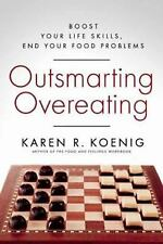 Excellent, Outsmarting Overeating: Boost Your Life Skills, End Your Food Problem