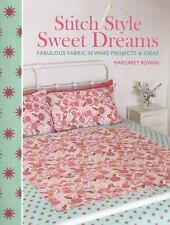 Stitch Style Sweet Dreams : Fabulous Fabric Sewing Projects and Ideas by...