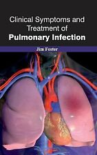 Clinical Symptoms and Treatment of Pulmonary Infection (2015, Hardcover)